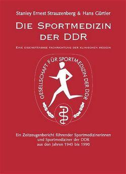 Die Sportmedizin der DDR von Gürtler,  Hans, Strauzenberg,  Stanley E