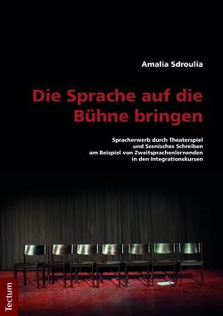 Die Sprache auf die Bühne bringen von Sdroulia,  Amalia