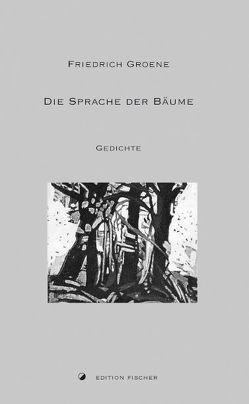 Die Sprache der Bäume von Groene,  Friedrich