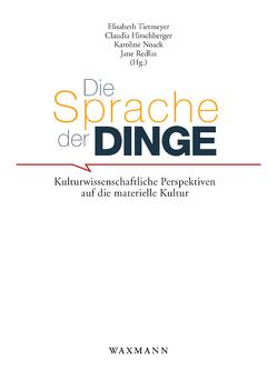 Die Sprache der Dinge von Hirschberger,  Claudia, Noack,  Karoline, Redlin,  Jane, Tietmeyer,  Elisabeth