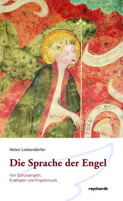 Die Sprache der Engel von Liebendörfer,  Helen