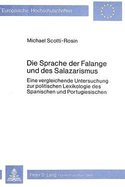 Die Sprache der Falange und des Salazarismus von Scotti-Rosin,  Michael