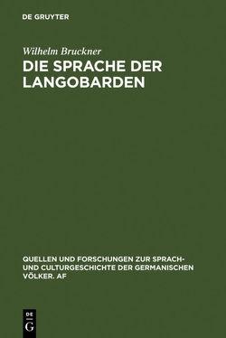 Die Sprache der Langobarden von Bruckner,  Wilhelm