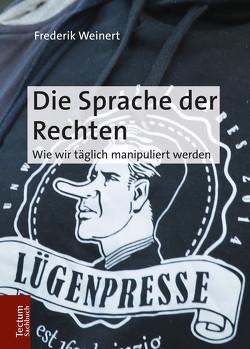 Die Sprache der Rechten von Weinert,  Frederik