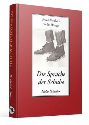 Die Sprache der Schuhe von Berzbach, Frank, Wragge, Saskia