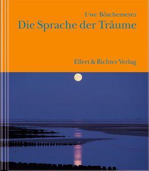 Die Sprache der Träume von Boeschemeyer,  Uwe