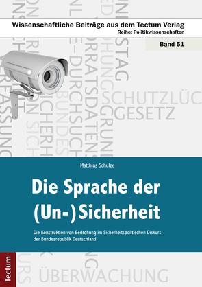 Die Sprache der (Un-)Sicherheit von Schulze,  Matthias