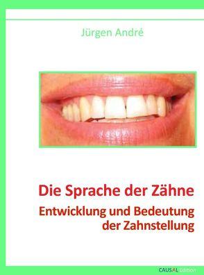 Die Sprache der Zähne von André,  Jürgen