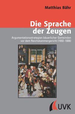 Die Sprache der Zeugen von Bähr,  Matthias