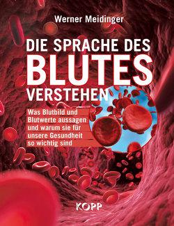 Die Sprache des Blutes verstehen von Meidinger,  Werner