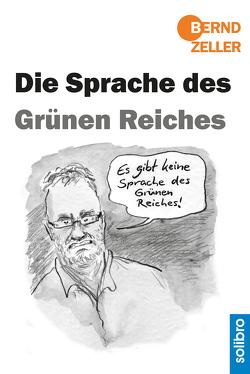 Die Sprache des Grünen Reiches von Zeller,  Bernd