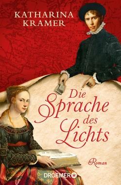 Die Sprache des Lichts von Krämer,  Katharina