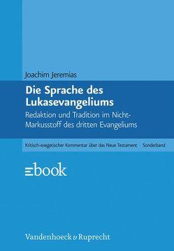 Die Sprache des Lukasevangeliums von Jeremias,  Joachim