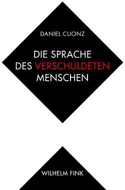 Die Sprache des verschuldeten Menschen von Cuonz,  Daniel