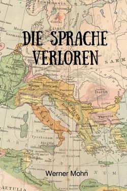 Die Sprache verloren von Mohn,  Werner