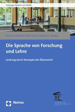 Die Sprache von Forschung und Lehre von Gehrmann,  Siegfried, Mocikat,  Ralph, Münch,  Ursula, Siegmund,  Jörg