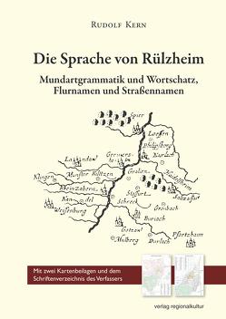 Die Sprache von Rülzheim von Kern,  Rudolf