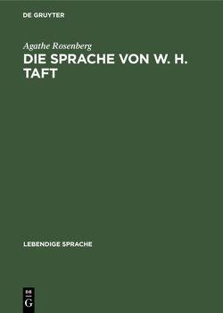 Die Sprache von W. H. Taft von Rosenberg,  Agathe