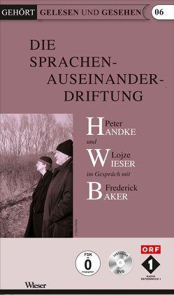 Die Sprachenauseinanderdriftung von Baker,  Frederik, Handke,  Peter, Wieser,  Lojze