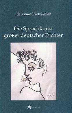 Die Sprachkunst großer deutscher Dichter von Berges,  Wilhelm, Eschweiler,  Christian