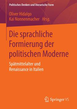 Die sprachliche Formierung der politischen Moderne von Hidalgo,  Oliver, Nonnenmacher,  Kai