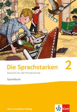 Die Sprachstarken 2 – Weiterentwicklung – Ausgabe ab 2021 von Hurschler,  Sibylle, Jurt Betschart,  Josy, Lindauer,  Thomas, Senn,  Werner