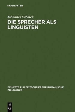 Die Sprecher als Linguisten von Kabatek,  Johannes