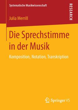Die Sprechstimme in der Musik von Merrill,  Julia