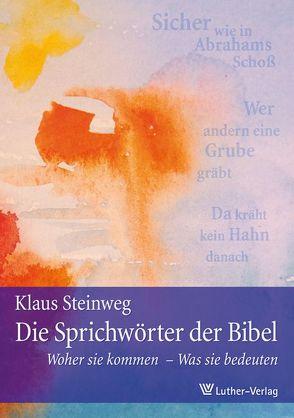 Die Sprichwörter der Bibel von Steinweg,  Klaus F