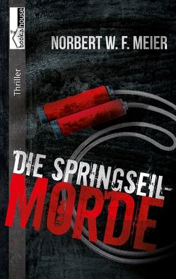 Die Springseil-Morde von Meier,  Norbert W. F.