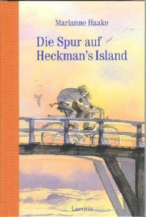 Die Spur auf Heckman's Island von Eisenburger,  Doris, Haake,  Marianne
