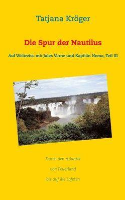 Die Spur der Nautilus von Kröger,  Tatjana