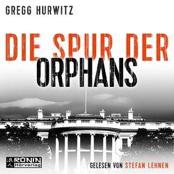 Die Spur der Orphans von Hurwitz,  Gregg, Lehnen,  Stefan, Nekvedavicius,  Mirga