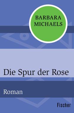 Die Spur der Rose von Beckmann,  Gerhard, Michaels,  Barbara