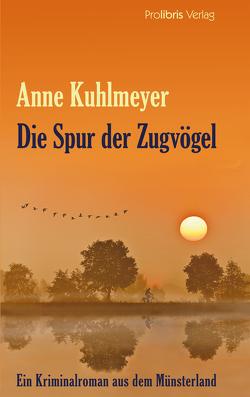 Die Spur der Zugvögel von Kuhlmeyer,  Anne