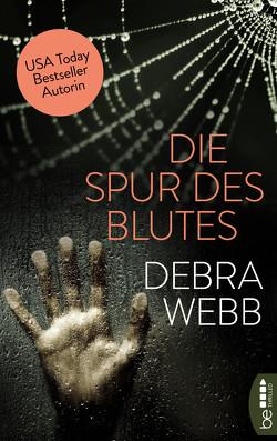 Die Spur des Blutes von Webb,  Debra, Zeller,  Stefanie