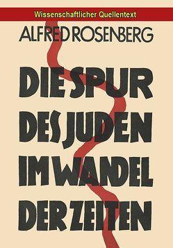 Die Spur des Juden im Wandel der Zeiten von Rosenberg,  Alfred