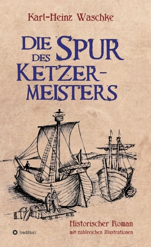 Die Spur des Ketzermeisters von Waschke,  Karl-Heinz