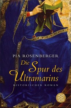 Die Spur des Ultramarins von Rosenberger,  Pia