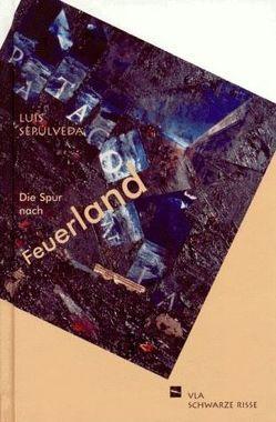 Die Spur nach Feuerland von Sepúlveda,  Luis, Stürmer,  Harry