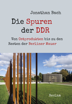 Die Spuren der DDR von Bach,  Jonathan, Blank-Sangmeister,  Ursula