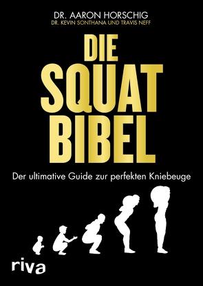 Die Squat-Bibel von Horschig,  Aaron