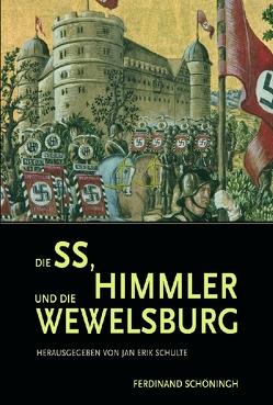Die SS, Himmler und die Wewelsburg von Schulte,  Jan Erik