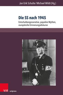 Die SS nach 1945 von Schulte,  Jan Erik, Wildt,  Michael