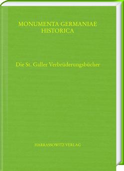 Die St. Galler Verbrüderungsbücher von Geuenich,  Dieter, Ludwig,  Uwe