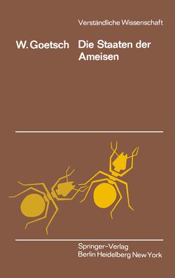 Die Staaten der Ameisen von Goetsch,  W.