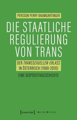 Die staatliche Regulierung von Trans von Baumgartinger,  Persson Perry