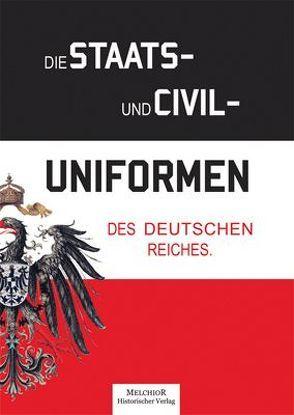Die Staats- und Civil-Uniformen des Deutschen Reiches von Rumpf,  Emil