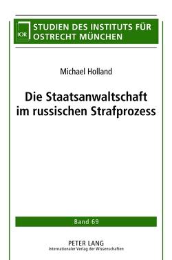 Die Staatsanwaltschaft im russischen Strafprozess von Holland,  Michael