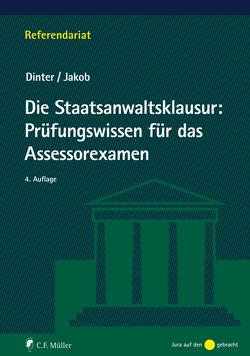 Die Staatsanwaltsklausur: Prüfungswissen für das Assessorexamen von Dinter,  Lasse, Jakob,  Christian
